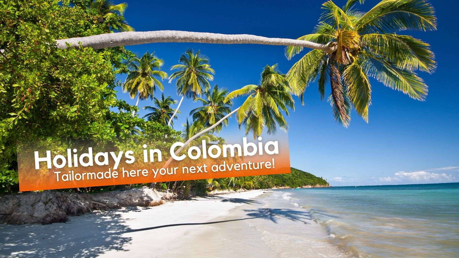holidays-in-colombia-tourpackages-tailormade